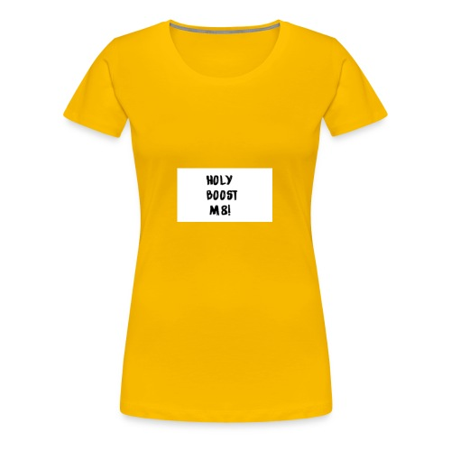 Holy Boost Kleren en accessoires - Vrouwen Premium T-shirt