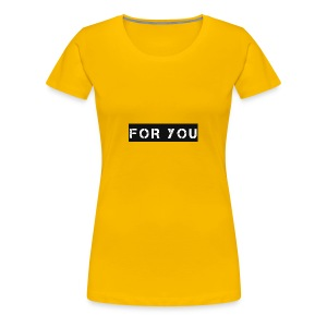 For You - Camiseta premium mujer