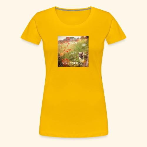 LOVE YOUR PUG - Frauen Premium T-Shirt