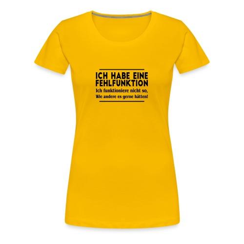 ich habe eine Fehlfunktion - Frauen Premium T-Shirt