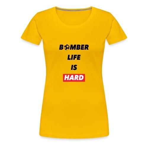 bomber life - Maglietta Premium da donna