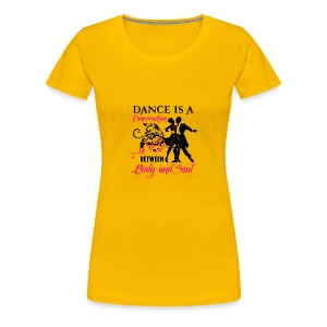 Dance is a Conversation between Body and Soul - Frauen Premium T-Shirt