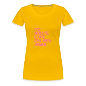to write love on her arms hot pink - Frauen Premium T-Shirt
