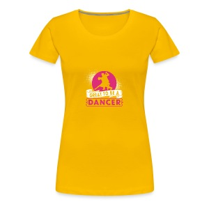 Great to be a Dancer - Frauen Premium T-Shirt