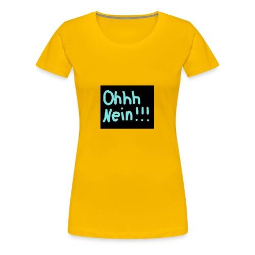 Ohhh Nein - Frauen Premium T-Shirt