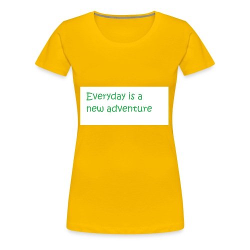 Everyday is A new adventure inspirational logo - Women's Premium T-Shirt
