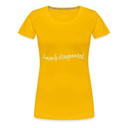 happily disappointed white - Women's Premium T-Shirt