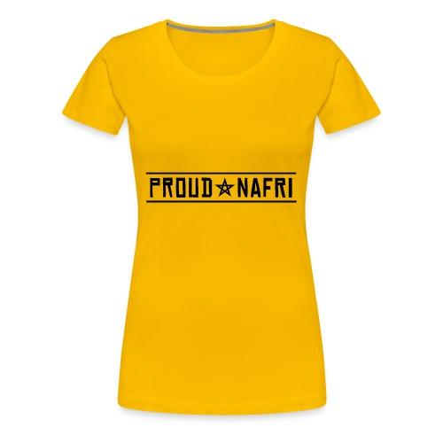 PROUD NAFRI - Frauen Premium T-Shirt