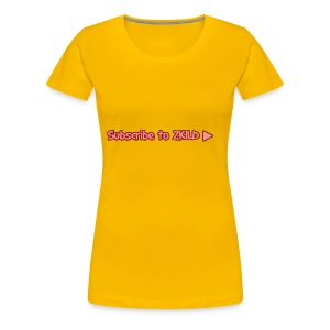 Subscribe to ZKILD - Women's Premium T-Shirt