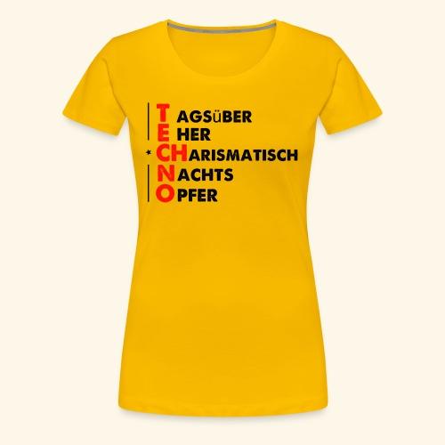 Tagsüber eher Charismatisch Nachts Opfer Techno - Frauen Premium T-Shirt