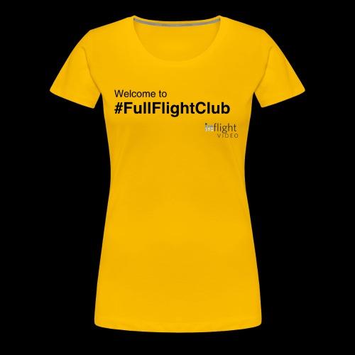 Welcome to #FullFlightClub - Women's Premium T-Shirt