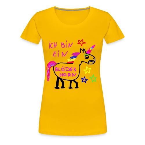 Einhorn blödes Horn - Frauen Premium T-Shirt