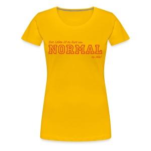 NORMAL - Frauen Premium T-Shirt