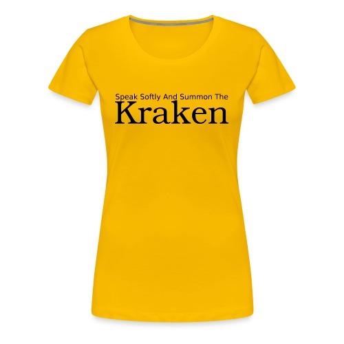 Speak softly and summon the kraken - Women's Premium T-Shirt