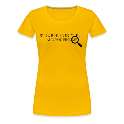 Frase  I LOOK FOR YOU AND YOU FIND ME Lupa - Camiseta premium mujer