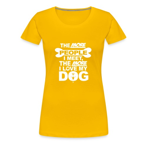 the more people love dog - T-shirt Premium Femme