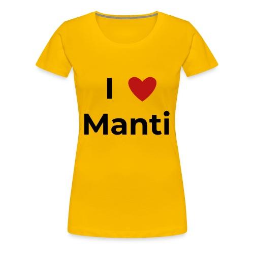 I love Manti - Frauen Premium T-Shirt