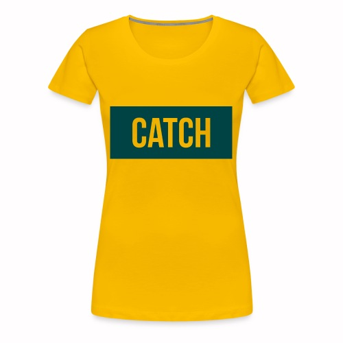 Catchin Clothes test - Vrouwen Premium T-shirt