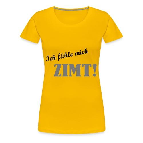 Ich fühle mich Zimt! - Frauen Premium T-Shirt