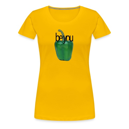 Pimiento verde/ green pepper. Be you - Camiseta premium mujer