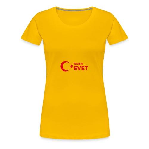 Tabii ki EVET - Frauen Premium T-Shirt