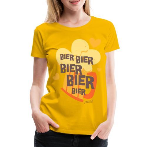 Bier Bier Bier Bier der Gag für den nächste Urlaub - Frauen Premium T-Shirt