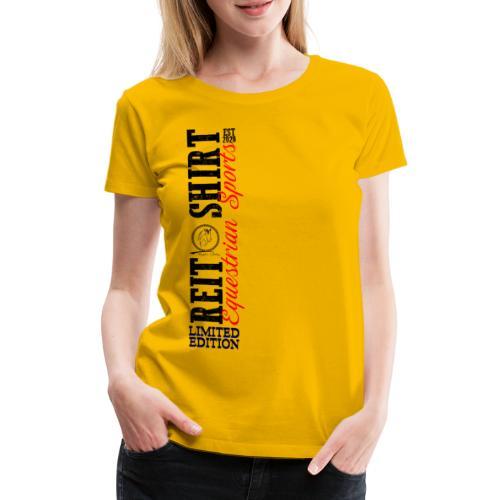 ReitShirt Limited Edition Pferde Reiten - Frauen Premium T-Shirt
