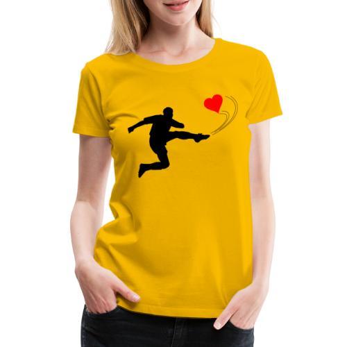Mann kickt Herz, Man kick a Heart, Love, Sport - Frauen Premium T-Shirt