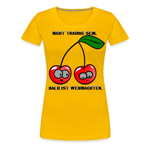 Nicht traurig sein, bald ist Weihnachten. X-MAS - Frauen Premium T-Shirt