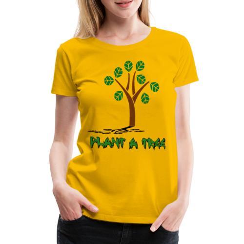Plant a Tree - Planze ein Baum für die Zukunft - Frauen Premium T-Shirt