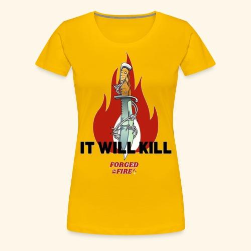 IT WILL KILL FIRE - Koszulka damska Premium