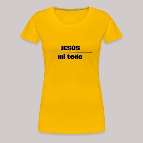 Jesús, mi TODO - Camiseta premium mujer
