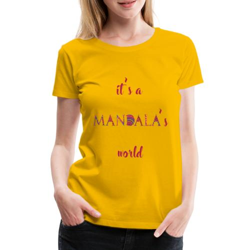 It's a mandala's world - Women's Premium T-Shirt