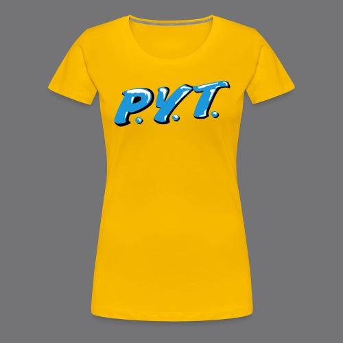 P.Y.T. Pretty Young Thing tee shirts - Women's Premium T-Shirt