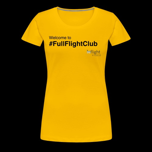 Welcome to #FullFlightClub - Women's Premium T-Shirt