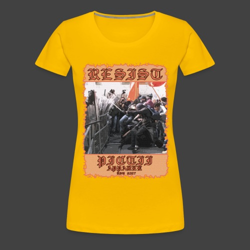 PICTRESIST8 - COL1 - Women's Premium T-Shirt