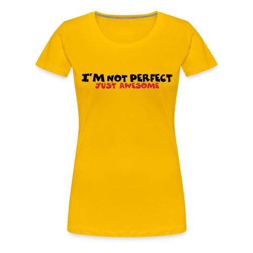 im not perfect - Frauen Premium T-Shirt