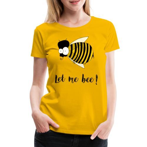 Lasciami ape! - Maglietta Premium da donna