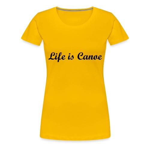 life is canoe tekst 1 - Women's Premium T-Shirt
