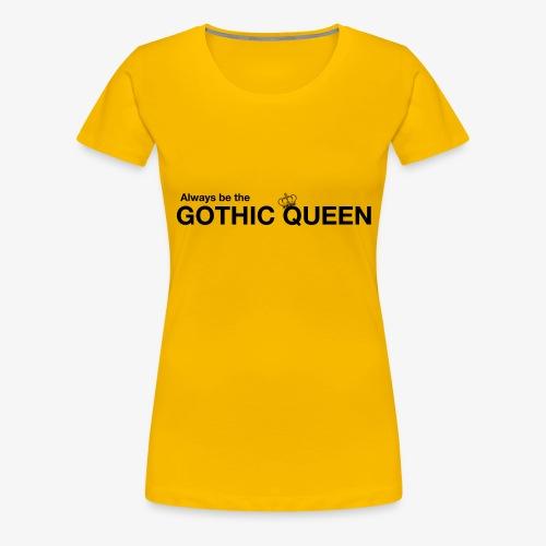 gothqueen - Women's Premium T-Shirt