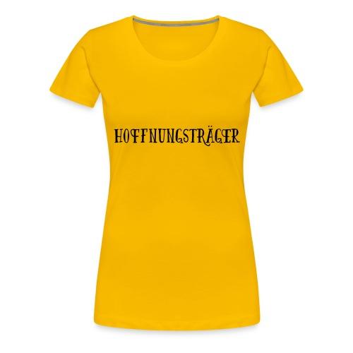 Hoffnungsträger - Frauen Premium T-Shirt