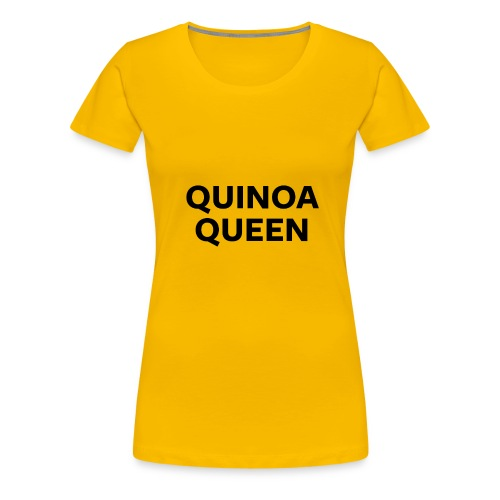 Quinoa Queen - Women's Premium T-Shirt