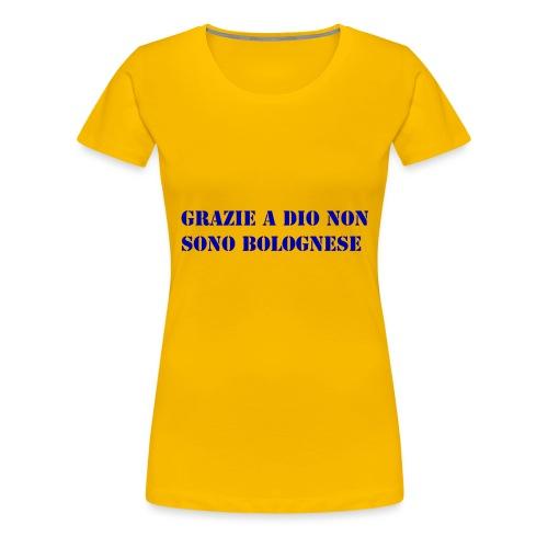 grazie a dio non sono bolognese - Maglietta Premium da donna