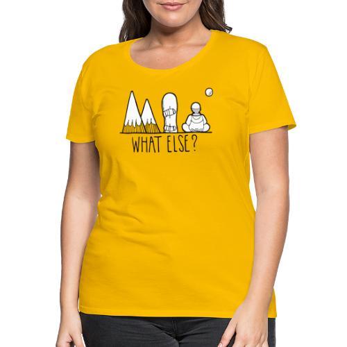 snowboard et montagnes what else - T-shirt Premium Femme