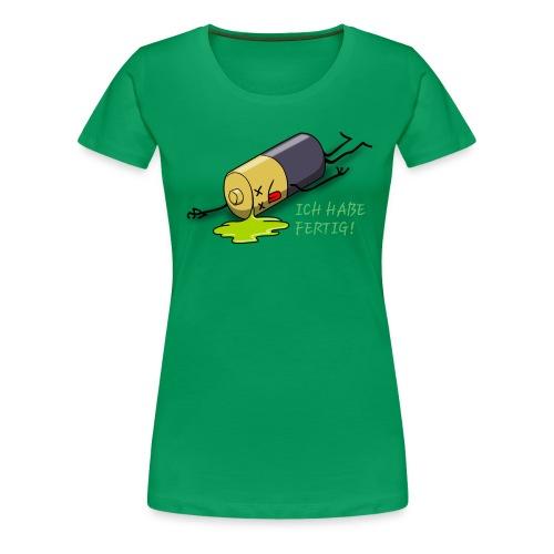 Ich habe fertig - Frauen Premium T-Shirt