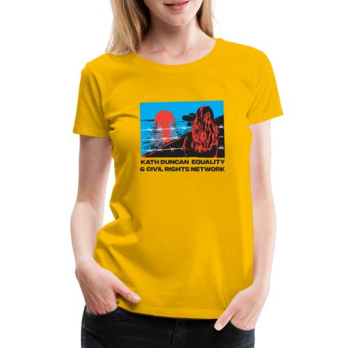 Kath Duncan Equality and Civil Rights Network - Women's Premium T-Shirt