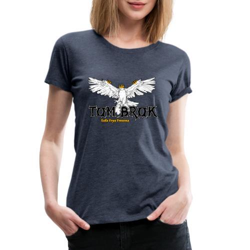 Ostfriesland Häuptlinge Tom Brok - Frauen Premium T-Shirt