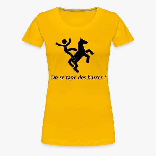 On se tape des barres! Noir - T-shirt Premium Femme