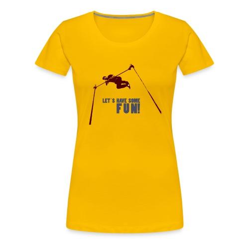 Let s have some FUN - Vrouwen Premium T-shirt