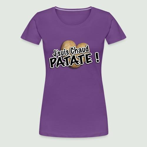 chaud patate - T-shirt Premium Femme